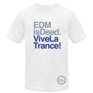 EDM Is Dead, Vive La Trance Male Slim Fit T-Shirt - Men's T-Shirt by American Apparel
