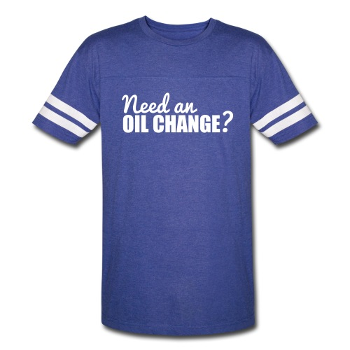 2-sided Need an Oil Change? T-shirt - Vintage Sport T-Shirt