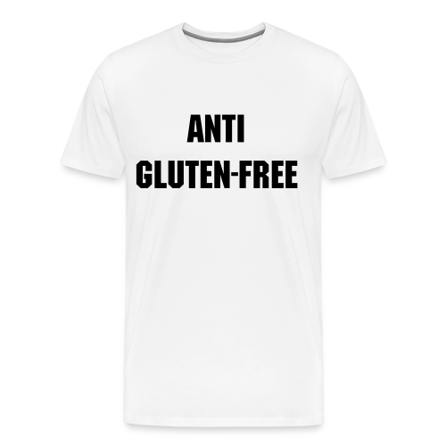 Anti Gluten Free - Men's Premium T-Shirt