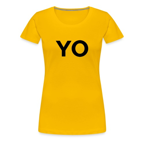 YO Shirt - Women's  - Women's Premium T-Shirt