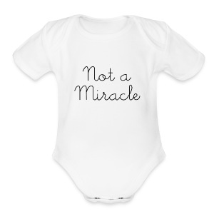 Not a Miracle Onsie - Short Sleeve Baby Bodysuit