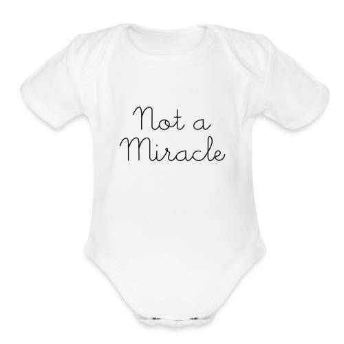 Not a Miracle Onsie - Organic Short Sleeve Baby Bodysuit