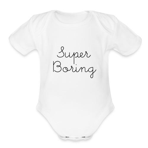 Super Boring Onsie - Organic Short Sleeve Baby Bodysuit