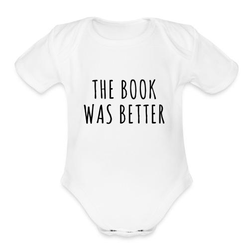 The Book Was Better Onsie - Organic Short Sleeve Baby Bodysuit