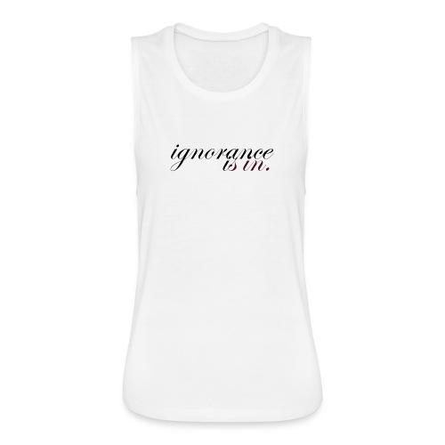 IgnoranceiSin tank (white) - Women's Flowy Muscle Tank by Bella
