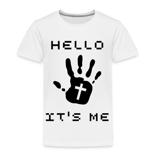 Hello by God - Toddler Premium T-Shirt