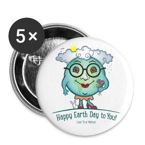 Mother Earth - Happy Earth Day - Large Buttons