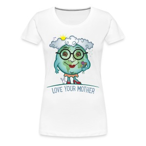 Mother Earth - Love Your Mother - Women's Premium T-Shirt