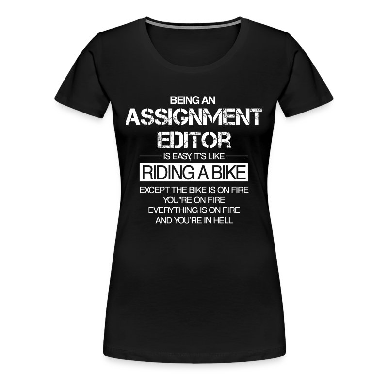 Assignment Editor Like Riding a Bike (Premium Woman's T-Shirt) - Women's Premium T-Shirt