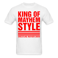 T-Shirts ~ Men's T-Shirt ~ King of Mayhem Style