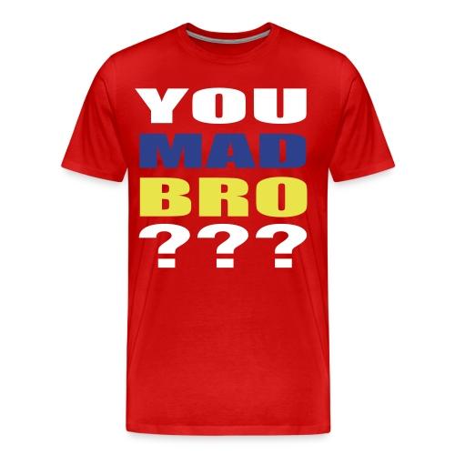YOU MAD BRO??? - Men's Premium T-Shirt