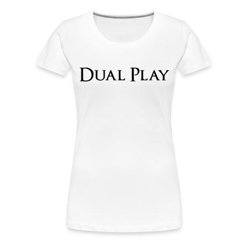 (NEW!) Daul Play Dark Series Women's Premium T-Shirt! - Women's Premium T-Shirt