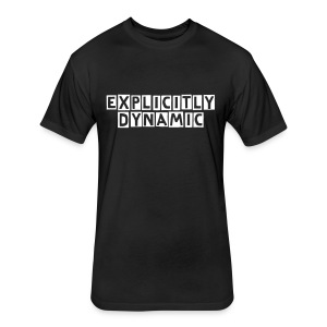 Explicitly Dynamic Shirt (In Black) - Fitted Cotton/Poly T-Shirt by Next Level
