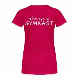 Once a Gymnast / Always a Gymnast - Women's Tee - Women's Premium T-Shirt