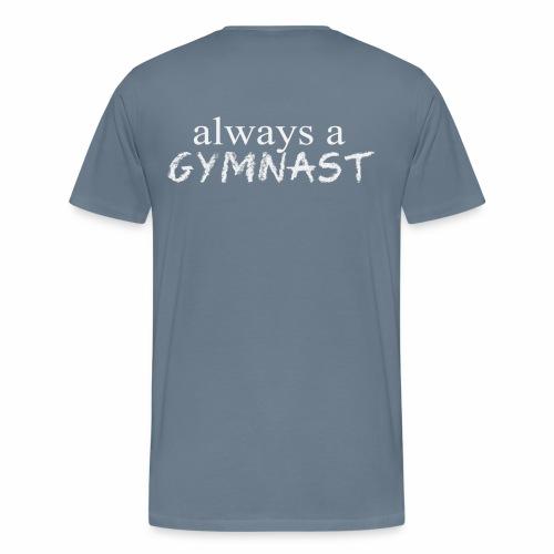 Once a Gymnast / Always a Gymnast - Men's Tee - Men's Premium T-Shirt
