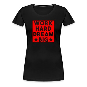 work hard dream big red - Women's Premium T-Shirt