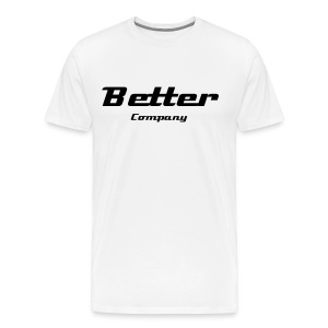 Better - Men's Premium T-Shirt