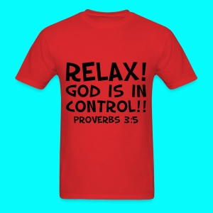 Relax God Is In Control - Men's T-Shirt