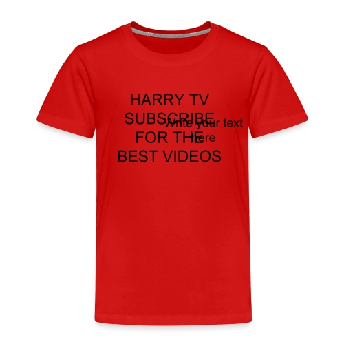 SUBSCRIBE FOR THE BEST VIDEOS SHIRT - Toddler Premium T-Shirt