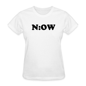 The Time is N:OW! - Women's T-Shirt