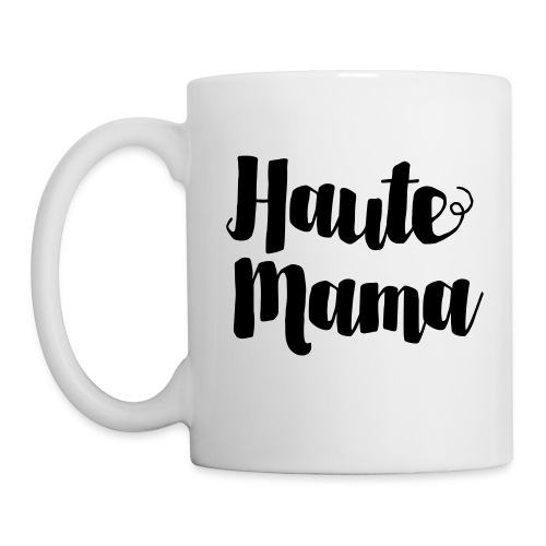Haute Mama Righty Mug - Coffee/Tea Mug