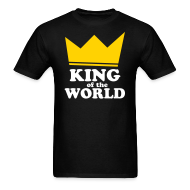 T-Shirts ~ Men's T-Shirt ~ King of the World