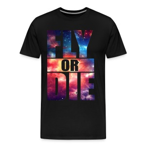 Fly Or Die Shirt - Men's Premium T-Shirt