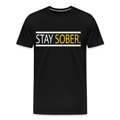 Stay Sober. (Sobriety T-Shirt) - Men's Premium T-Shirt