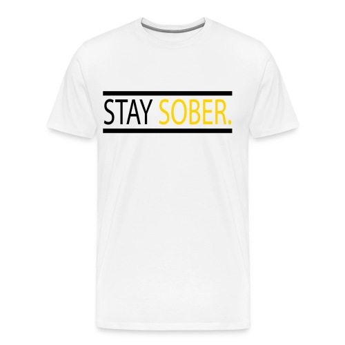Stay Sober. (Sobriety T-Shirt) - Men's Premium T-Shirt