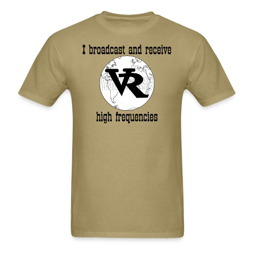 I broadcast and receive high frequencies - Men's T-Shirt