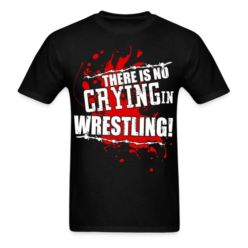 No Crying in Wrestling! - Men's T-Shirt