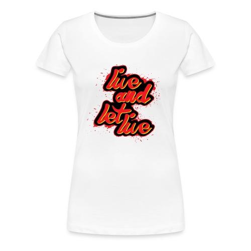 live and let live - Women's Premium T-Shirt