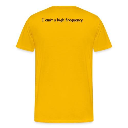 I emit a high frequency - Men's Premium T-Shirt