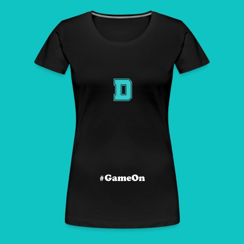 Womens Premium #Game On T-Shirt - Women's Premium T-Shirt