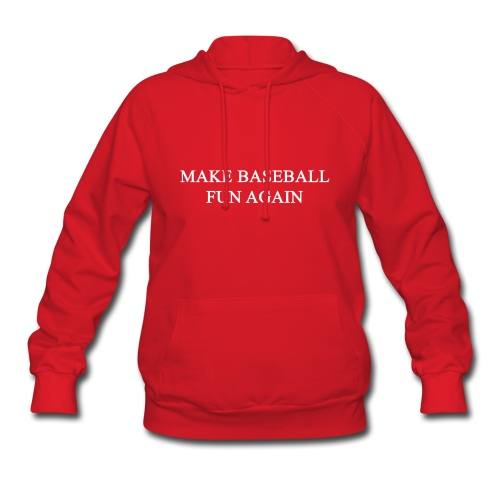 Make Baseball Fun Again Red Women's Hoodie - Women's Hoodie