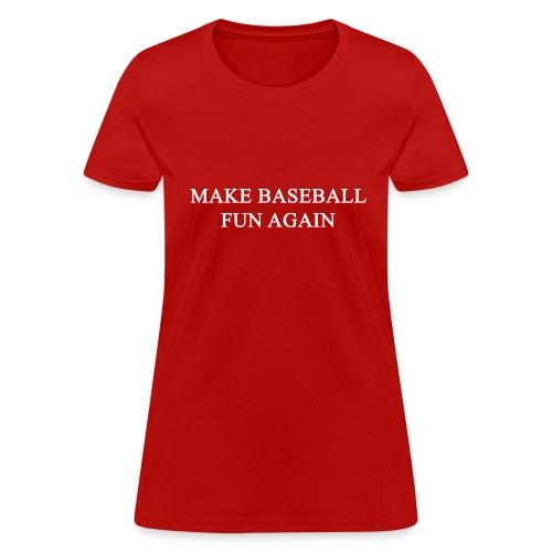 Make Baseball Fun Again Red Women's T-Shirt - Women's T-Shirt