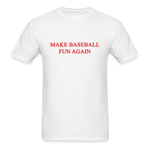 Make Baseball Fun Again White men's T-Shirt - Men's T-Shirt