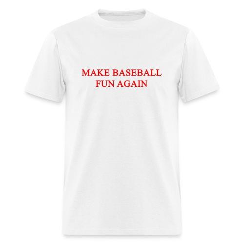 Make Baseball Fun Again White men's T-Shirt - Men's T-Shirt