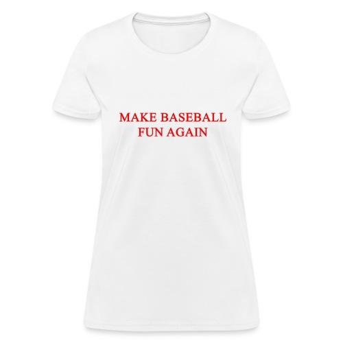 Make Baseball Fun Again White Women's T-Shirt - Women's T-Shirt