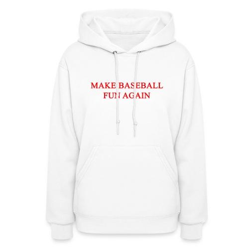 Make Baseball Fun Again White Women's Hoodie - Women's Hoodie