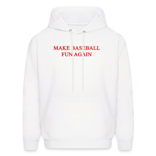 Make Baseball Fun Again White Men's Hoodie - Men's Hoodie
