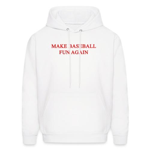 Make Baseball Fun Again White Men's Hoodie - Men's Hoodie