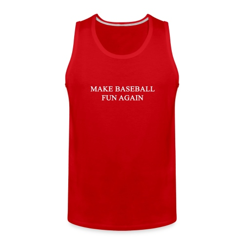 Make Baseball Fun Again Red Men's Premium Tank - Men's Premium Tank
