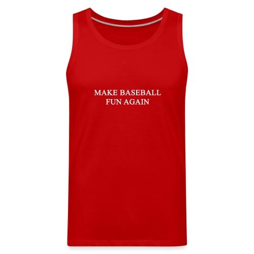 Make Baseball Fun Again Red Men's Premium Tank - Men's Premium Tank