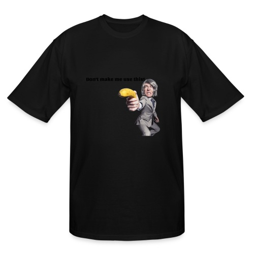 Don't make me use this - Men's Tall T-Shirt