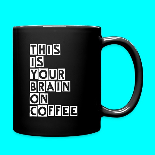 This is Your Brain on Coffee - Full Color Mug