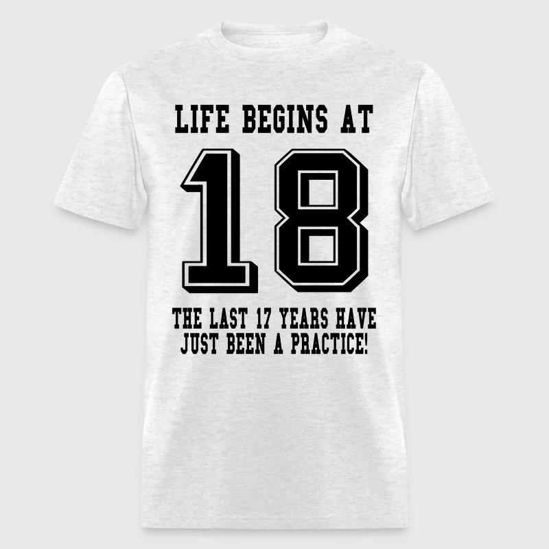 Life Begins At 18.....18th Birthday T-Shirt