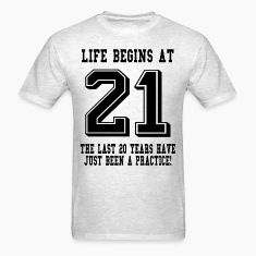 Life Begins At 21... 21st Birthday T-Shirts