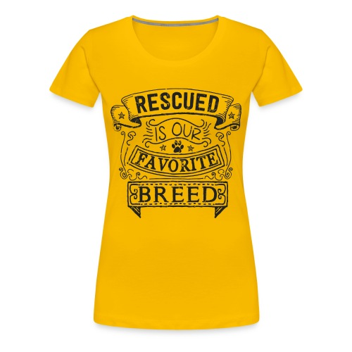 FSR Women's Premium T-Shirt - 'Rescued is our Favourite Breed' (double sided) - Women's Premium T-Shirt