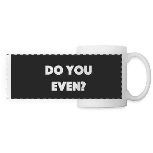 Do you even? Mug - Panoramic Mug